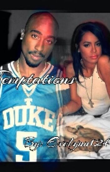 Temptations: A Tupac and Aaliyah Love Story(On Hold)