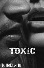 Toxic (Passion) by OneKilam_Gio