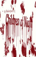 Children of Night by shadowqueen5511