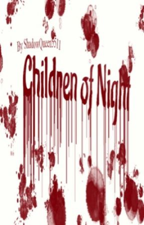 Children of Night by shadowqueen5511