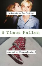 3 Times Fallen by ClumsyReader8