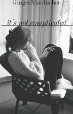 It's Not Complicated//e.s by sorryCantRelate