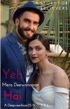 Yeh Mera Deewanapan hai - DeepVeer fanfic by Deepveerlover23