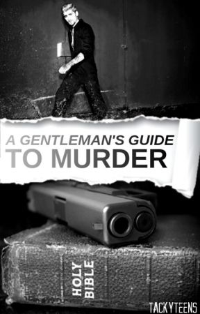 A Gentleman's Guide to Murder (z.h) by tackyteens