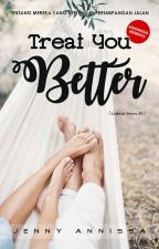 TREAT YOU BETTER (Ledwin Series #2) by jennyannissa