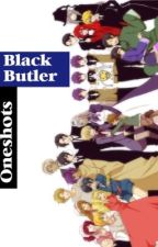 Black Butler Oneshots by animeshipperr