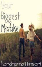 Your Biggest Mistake by kendramattinson1