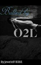 Bullied By O2L  by penguin29630