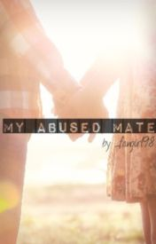 My Abused Mate (#Wattys2016) by _fangirl98