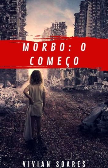 Morbo: O começo_ Livro 4