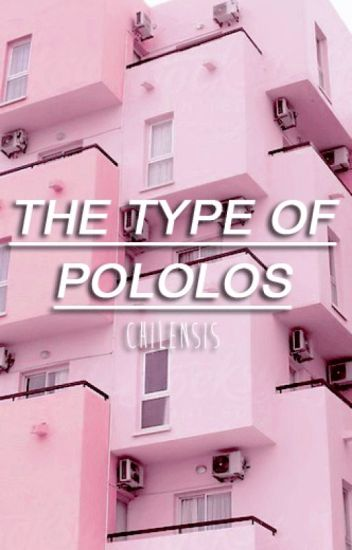 [5SOS] The Type of Pololos [Chilensis]