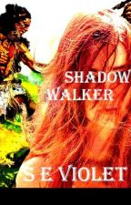 Shadow Walker by SEViolet