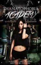Thanatophobia Academy [Applyfic roleplay] by Cushion-