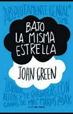 Bajo La Misma Estrella [JohnGreen] by Muyayita24