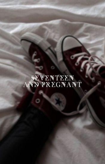 Seventeen and pregnant. -[Muke].