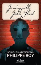 Je m'appelle John Short by PhilippeRoy