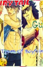 Fairy Tail Guys...The Type Of Boyfriends by mavis-sama