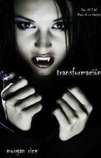 Transformación ( Libro #1 del Diario de un Vampiro ) by Carolay29