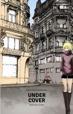 Under Cover (Fanfiction) by fuyutsukihikari