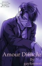 Amour Difficile / Modern AU / Ereri Fanfic by ereri_is_mylife