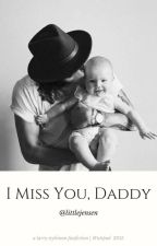 I miss you, Daddy ➸ l.s by littlejensen