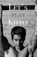 Let's play Kitten / Justin Bieber / by fvckanita