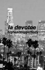 LA Devotee by bigheartbiggerbody