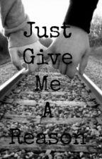 Just Give Me A Reason Lyrics by Pink by loganweyhey