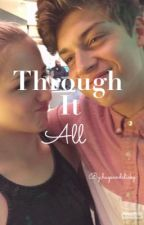 Through it all by fireandgoldswift