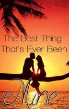 The Best Thing That's Ever Been Mine by Iera42