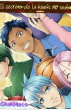 El Secreto De La Kiseki No Sedai by PossOlaKHace