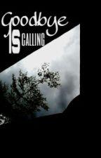 Goodbye Is Calling by maisrhzln