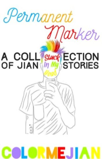 Permanent Marker, Stuck In My Head, A Collection of Jian Stories