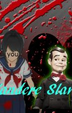 Yandere Slave[Slappy x Reader] by fujoshi56