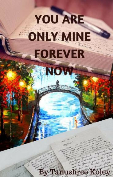 YOU ARE ONLY MINE FOREVER NOW