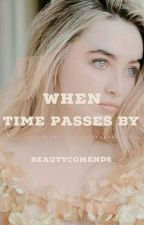 When Time Passes By *Joshaya Fanfic* by BeautyComends