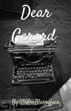Dear Gerard by WeAreBlurryface