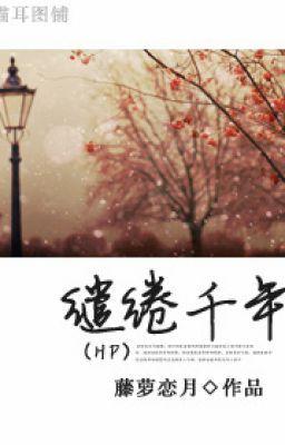 [SH] Lưu luyến ngàn năm