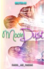 Moon Dust (Malydia AU) by FangirlsandFandoms