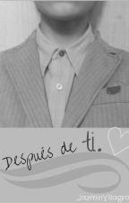 Despues De Ti. by JazminLarregui