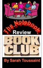 The Notebook Review Book Club (ON HOLD) by Sarah_Toussaint