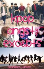 KPOP ANGSTS (EXO & BTS) by Elra_writes