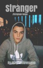 Stranger // Grayson Dolan by magconlovesyou