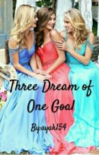 THREE DREAMS OF ONE GOAL by ayak154