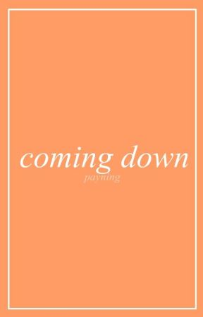 ✩ coming down ✩ by payning
