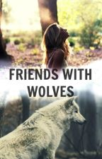Friends with Wolves by Sarcastic_Unicorn