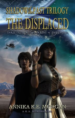 Shadow Of The Past Trilogy ∞ THE DISPLACED   **A WP Featured Novel** by kemorgan65