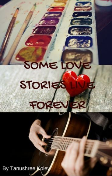SOME LOVE STORIES LIVE FOREVER
