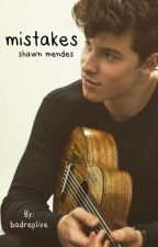 mistakes : shawn mendes by badreplive