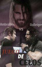 JUEGO DE CELOS [Ambrollins vs Rolleigns] by camisilla